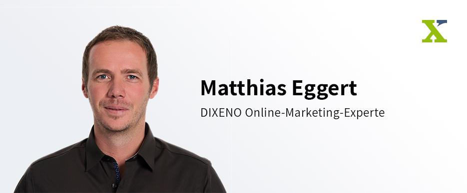 Matthias Eggert_Leiter Online-Marketing DIXENO - Foto: DIXENO